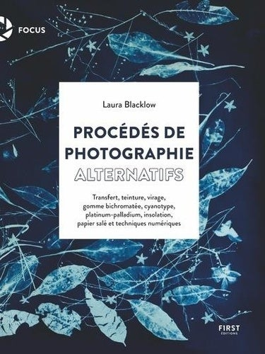 Image of  Procédés de photographie alternative Laura Blacklow Bernard Jolivalt Paru 13 août 2020
