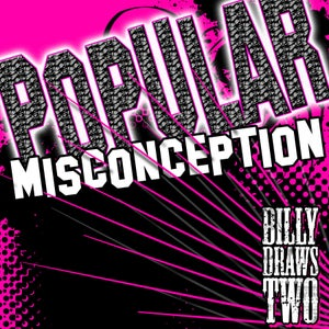 Image of Billy Draws Two: Popular Misconception