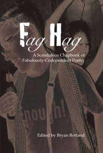 Image of Fag Hag - A Scandalous Chapbook of Fabulously-Codependent Poetry