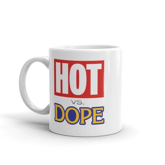 Image of HOT vs DOPE 11 OZ. Mug