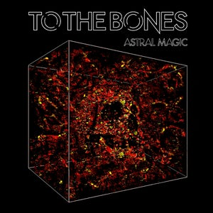 Image of To The Bones Astral Magic Digipak (cd) Only £2. ( Spring Sale )