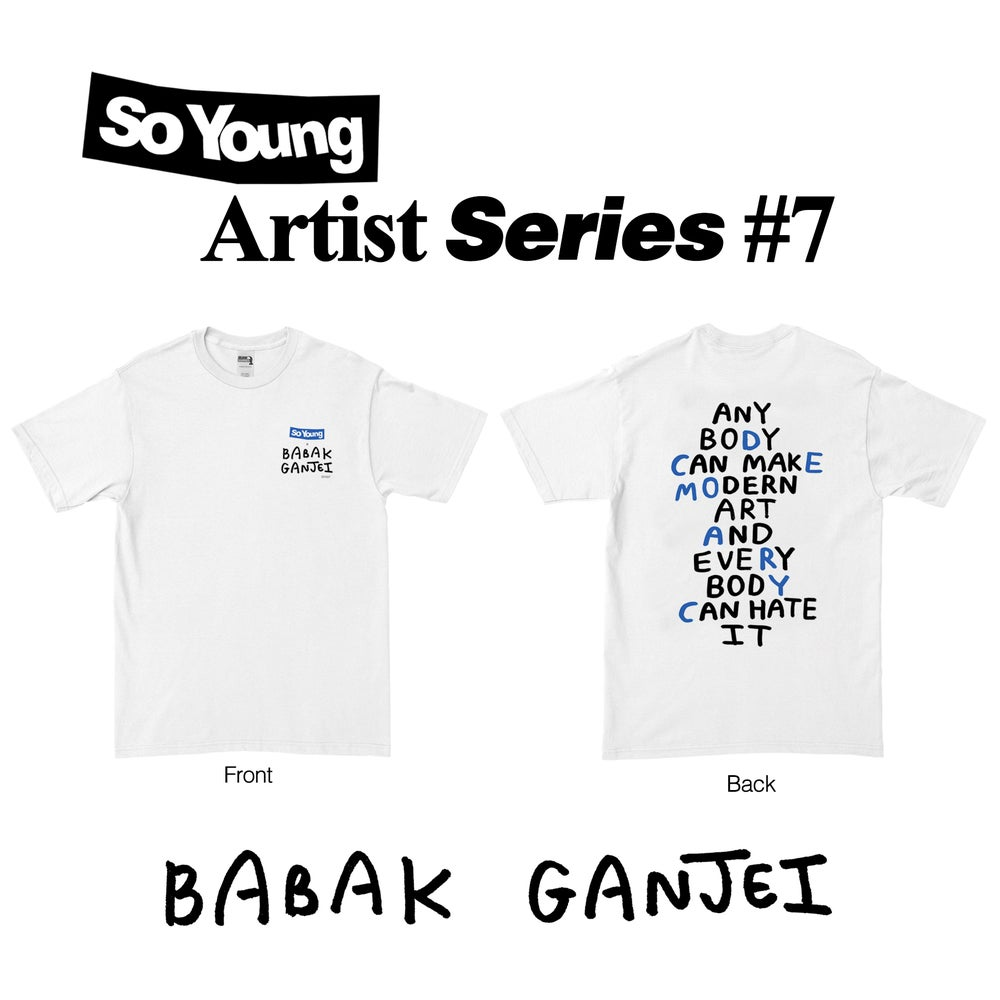 Image of Babak Ganjei Artist Series T-Shirt - PRE ORDER (4 Days Left)