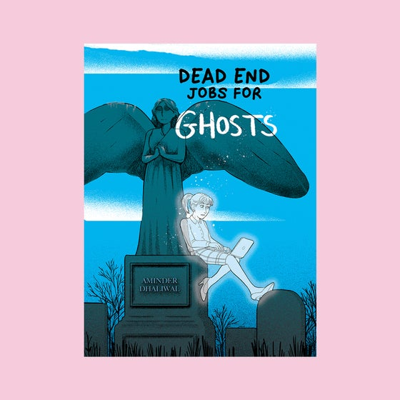 Image of Dead End Jobs For Ghosts by Aminder Dhaliwal [pre-order]