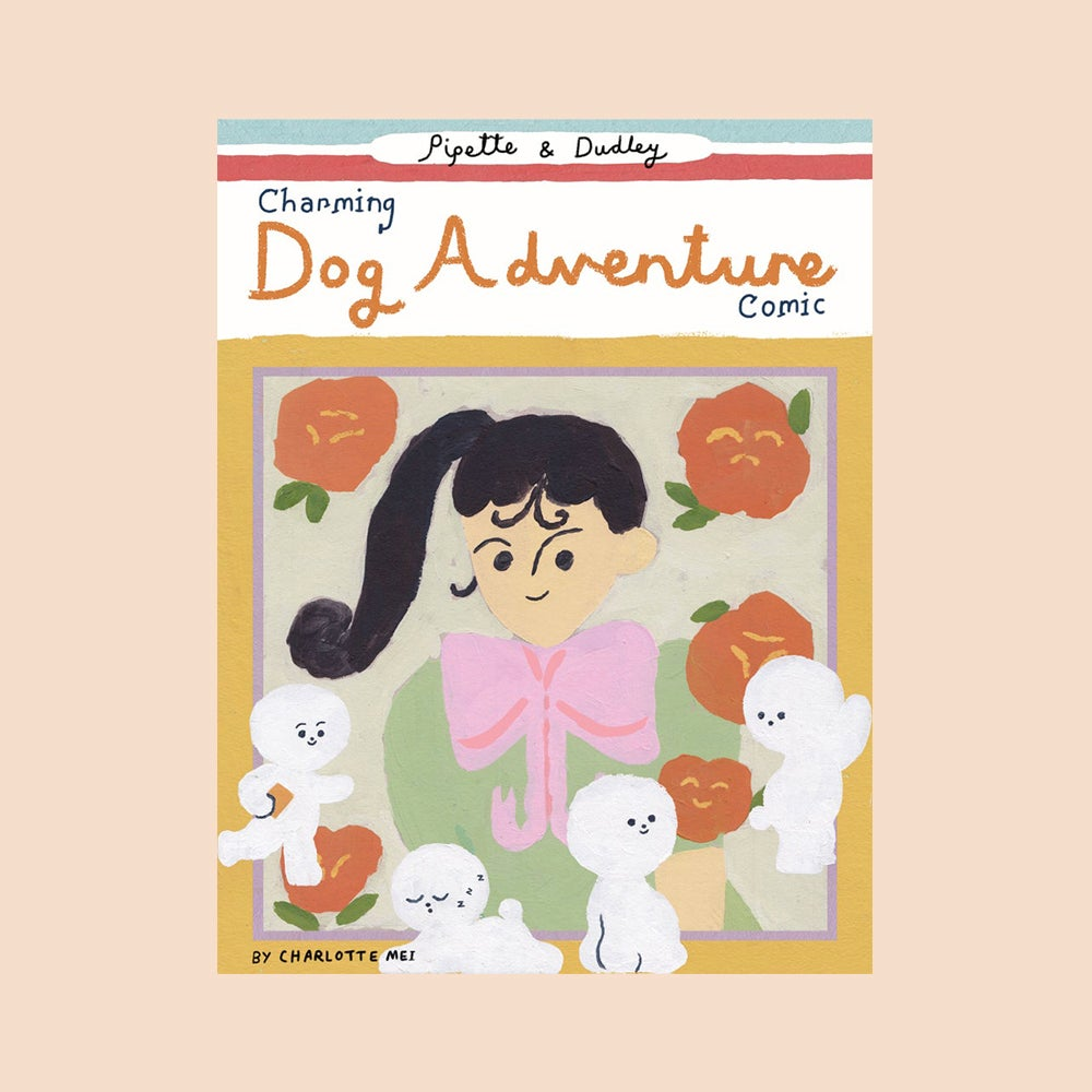 Image of Pipette and Dudley Charming Dog Adventure by Charlotte Mei [pre-order]