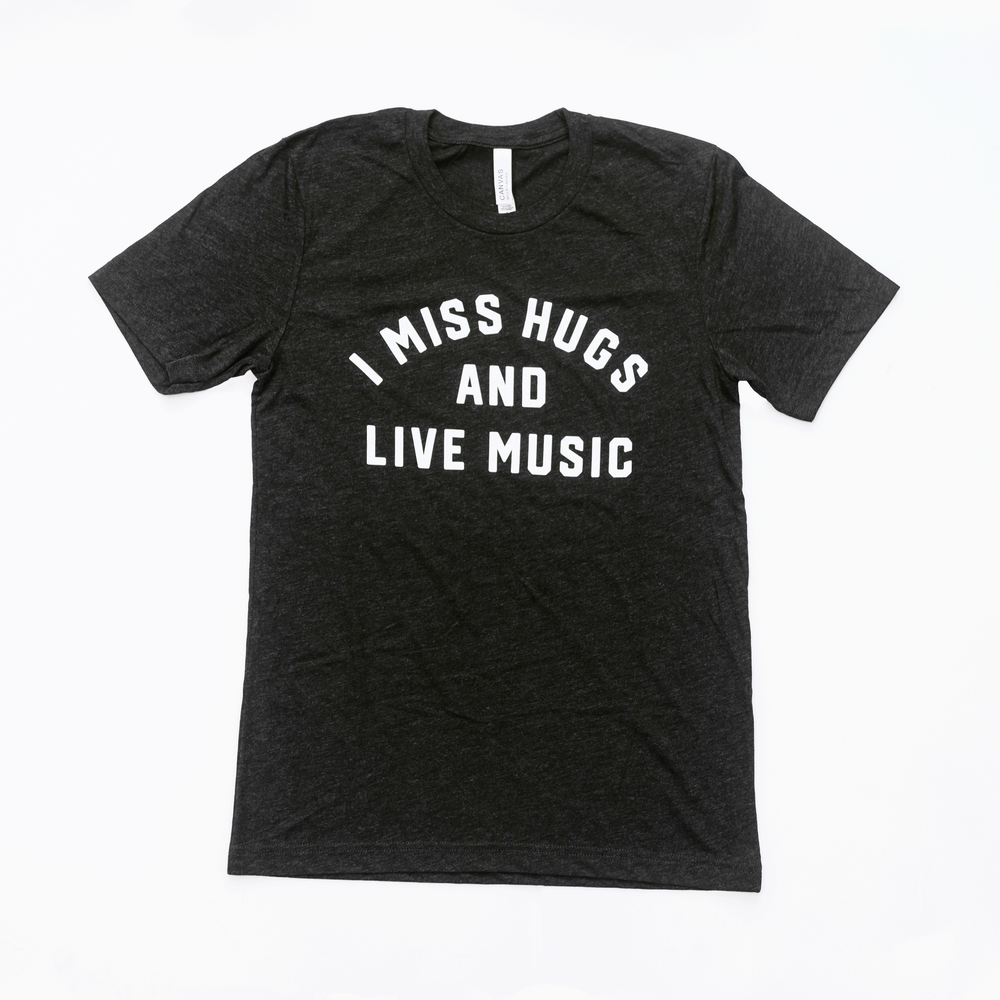 "Image of The Original ""I Miss Hugs and Live Music"" Tee"