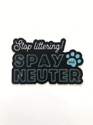 "Image of ""Stop Littering - Spay & Neuter"" Sticker"