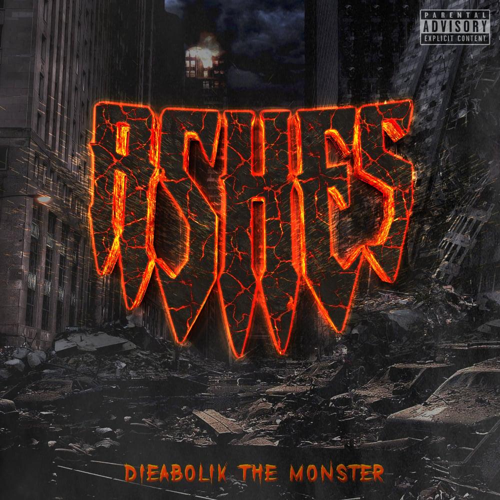 Dieabolik The Monster - ASHES