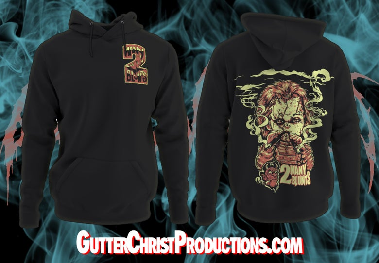 Image of 2 MANY BLUNTS CHUCKY HOODIE (IN STOCK)