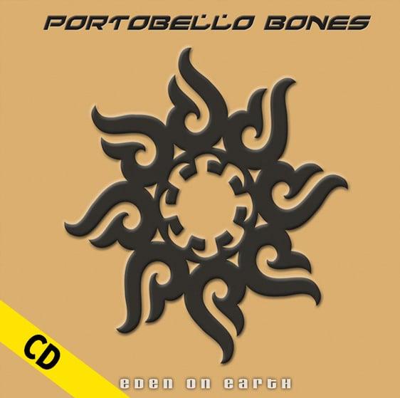 "PORTOBELLO BONES ""Eden On Earth"" CD"
