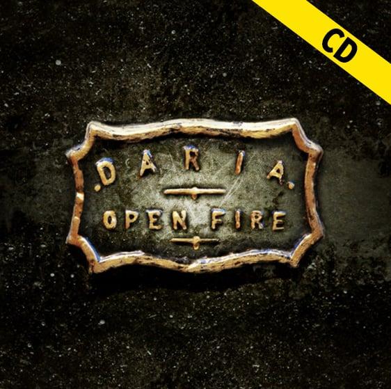 """DARIA """"Open Fire"""" CD"""