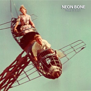 Image of Neon Bone - Make It Last LP