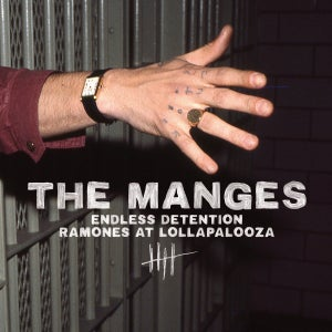 Image of The Manges ‎– Endless Detention / Ramones At Lollapalooza 7""