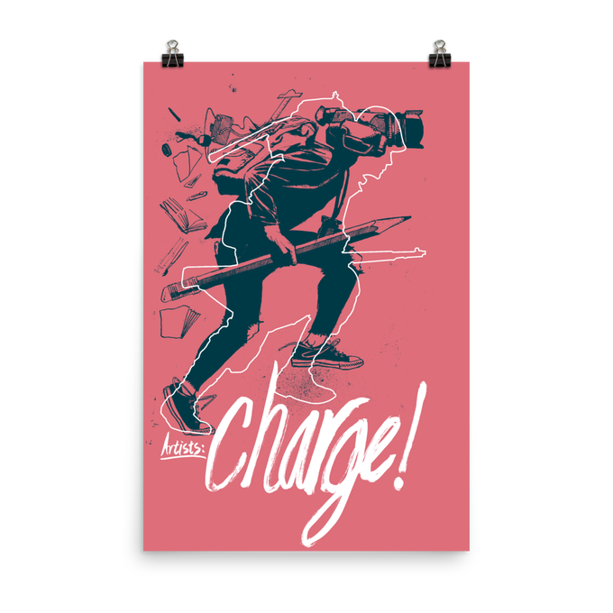"Image of ""Artists: Charge!"" Poster"