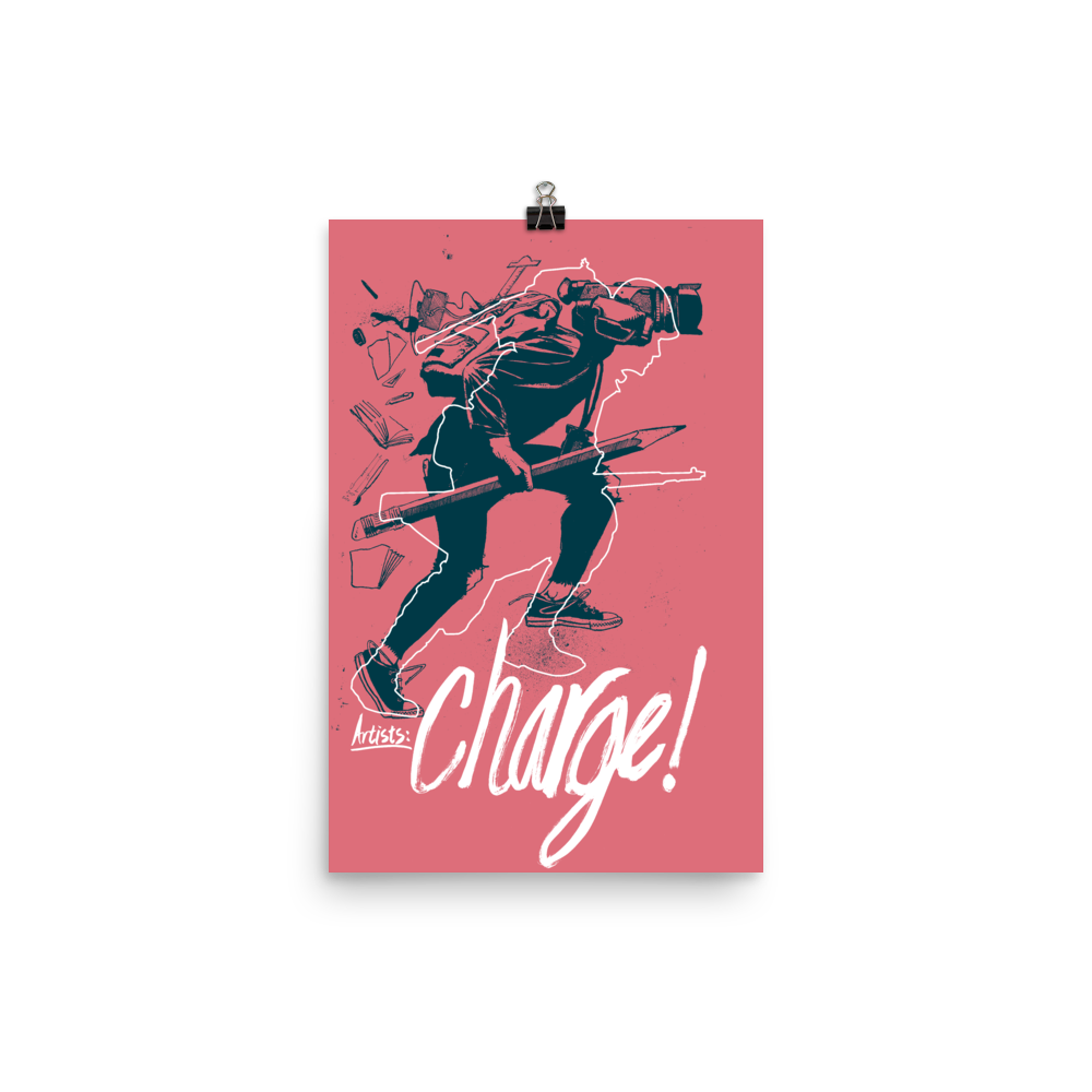 """""""Artists: Charge!"""" Poster"""