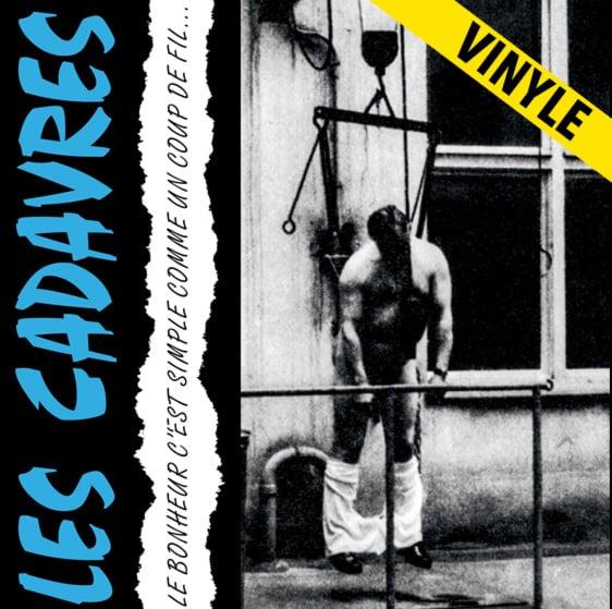 """LES CADAVRES """"Le Bonheur C'est Simple Comme un Coup de Fil…"""" LP (Réédition 2020)"""