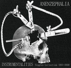 Image of Anenzephalia – Instrumentalities (Singles Collection 1991-2008) CD