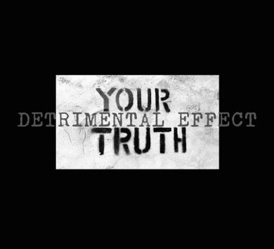 Image of Detrimental Effect - Your Truth CD