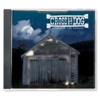Image of Cross the Dog - Nights in the Garage CD