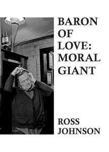Image of Baron Of Love : Moral Giant  (Ross Johnson, pub.  - Spacecase)