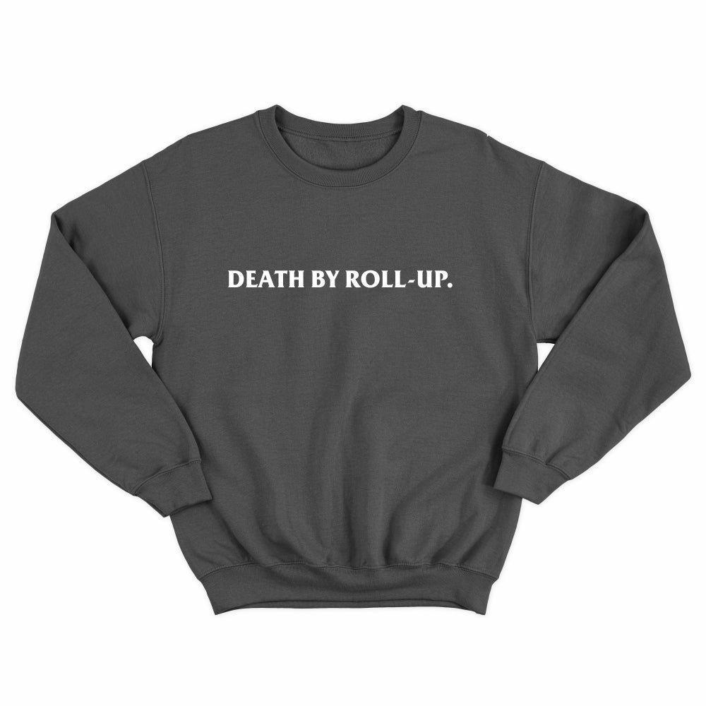 DEATH BY ROLL-UP CREW NECK GREY (PRE-ORDER)