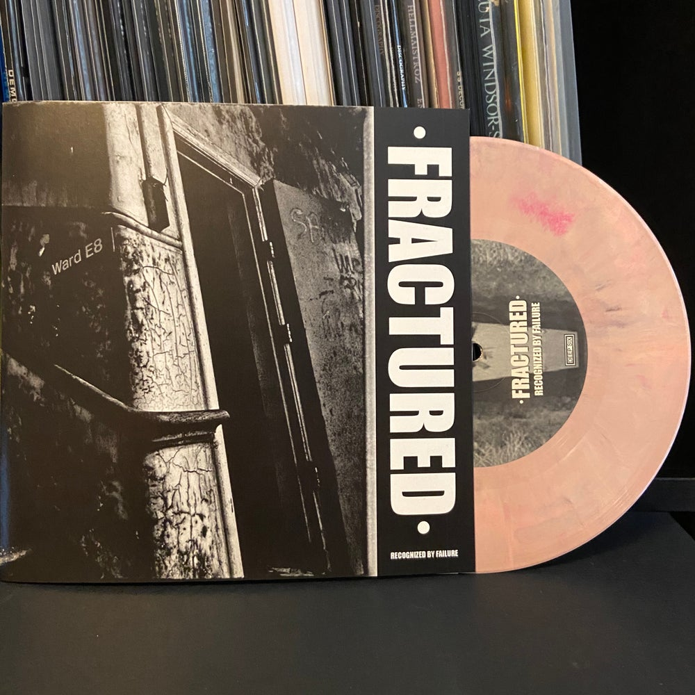 """FRACTURED """"Recognized By Failure"""" 7"""" EP"""