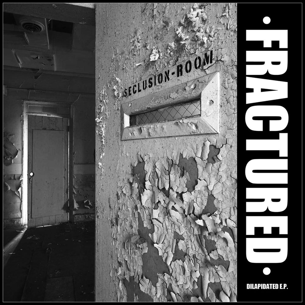 "FRACTURED ""Dilapidated E.P."" 7"" EP"