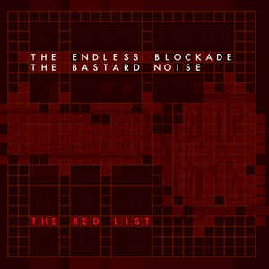 "BASTARD NOISE / THE ENDLESS BLOCKADE ""The Red List"" LP"