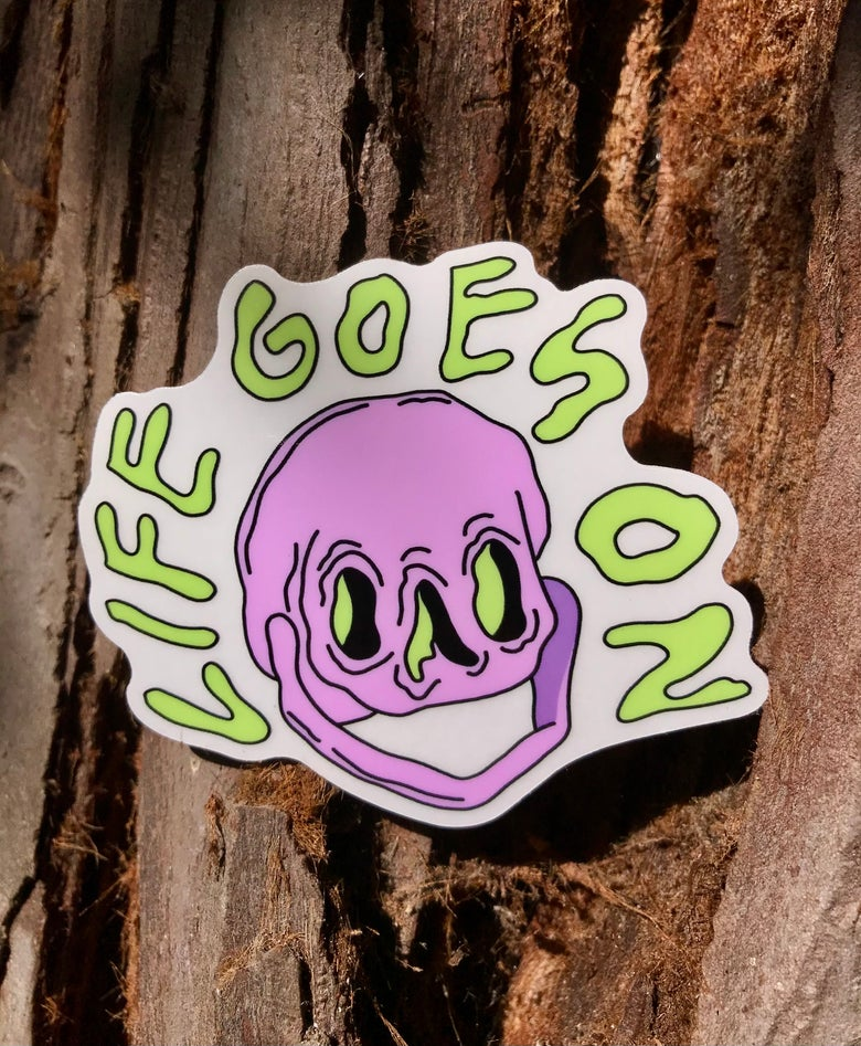 Image of Life Goes On Sticker