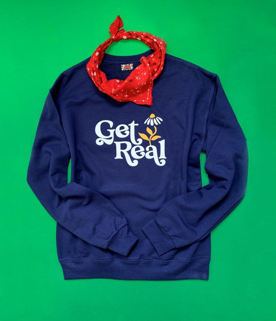 Image of Get Real-Unisex Sweatshirt