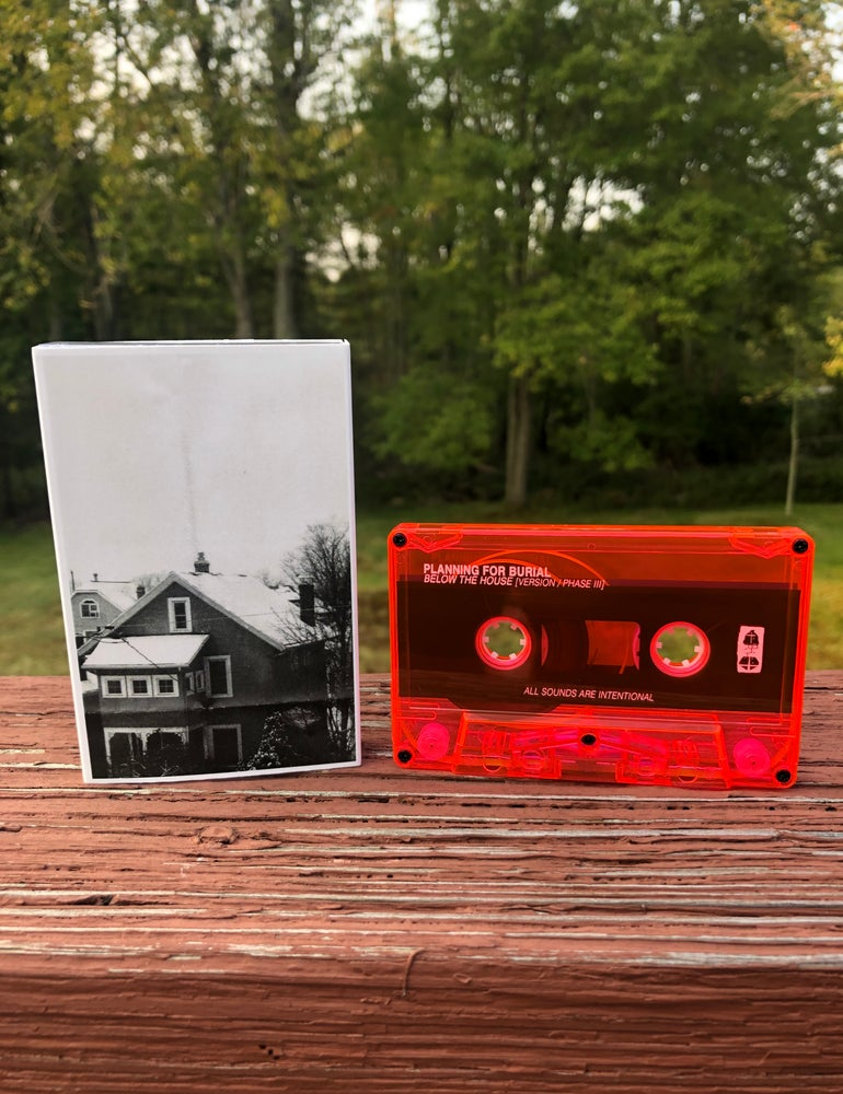 "Image of Planning For Burial - ""Below The House (version/phase III)"" C60 cassette [GWR10.3]"