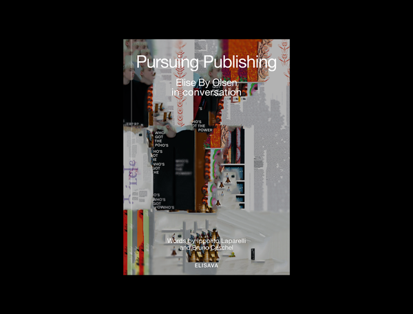 Image of 'Pursuing Publishing; Elise By Olsen in Conversation', signed copy