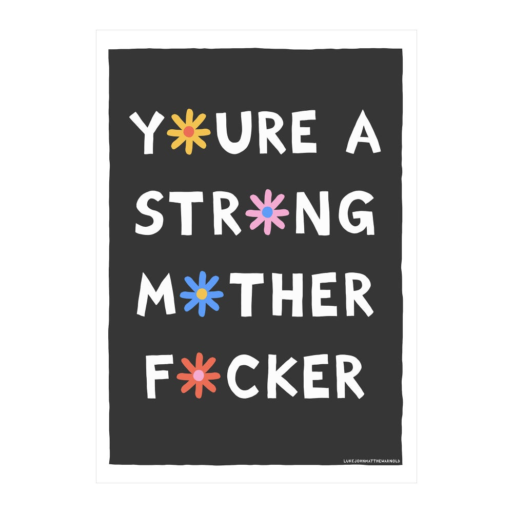 Image of You're A Strong Montherfucker