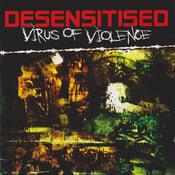 "Image of Desensitised ""Virus of Violence"" CD"