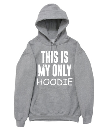 """This is my only Hoodie"" Hoodies"