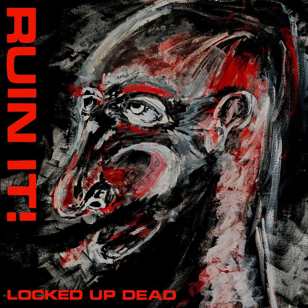 """RUIN IT! """"Locked Up Dead"""" LP"""