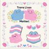 Ditto trans lives matter print