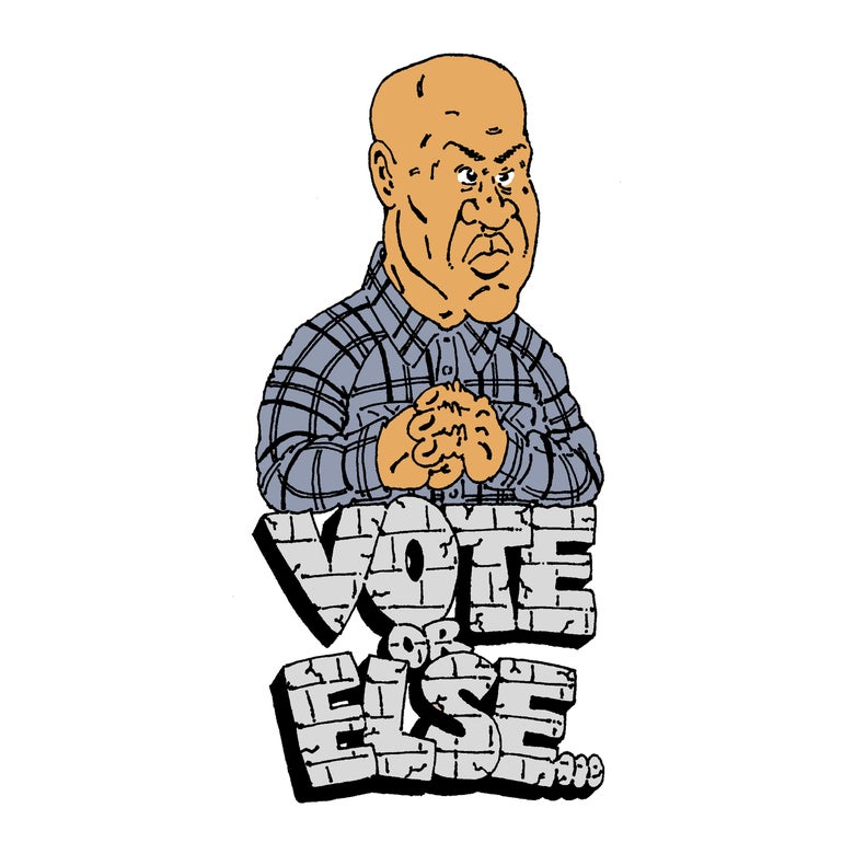 Image of YOU GONNA VOTE OR IMA KNOCK YO ASS OUT PRINT