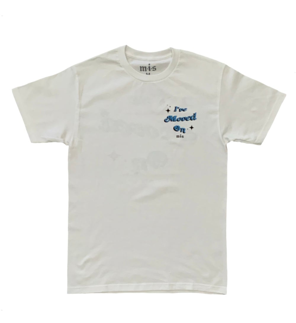 Image of I'VE MOVED ON TEE