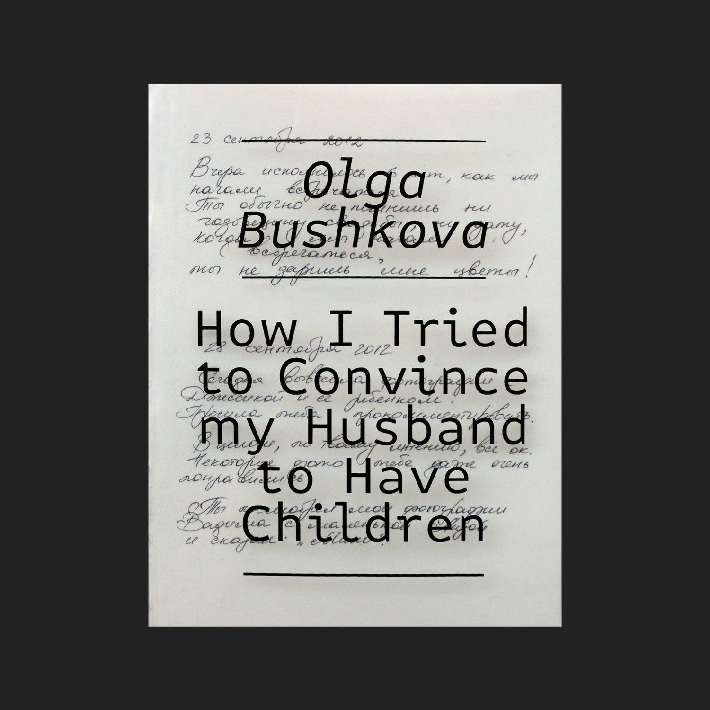 How I tried to convince my husband to have children - Olga Bushkova