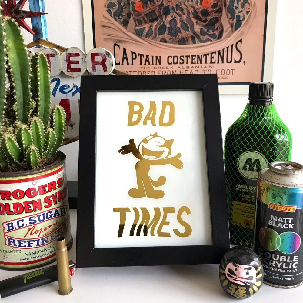 "Image of ""BAD TIMES"""