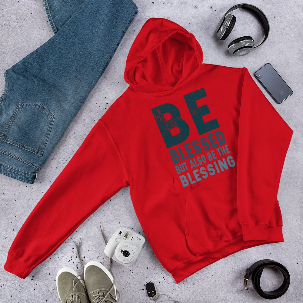 Image of BE BLESSED BUT ALSO BE THE BLESSING Unisex Hoodie
