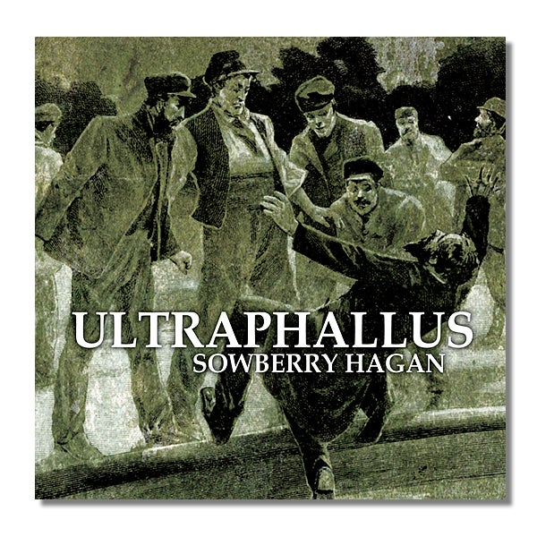 ULTRAPHALLUS 'Sowberry Hagan' CD