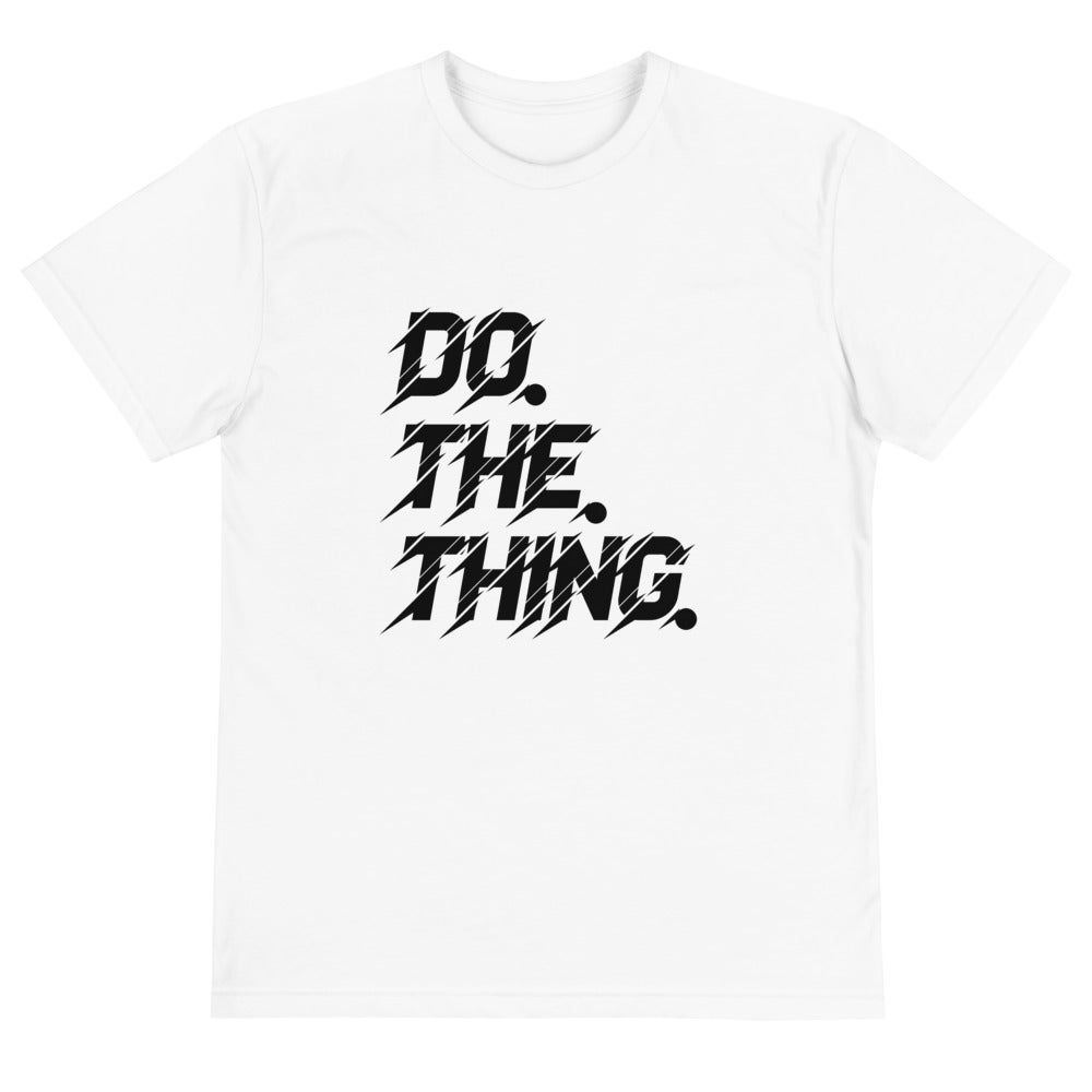 Do. The. Thing.  Unisex Tee
