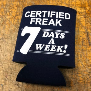 Image of Certified freak - koozie