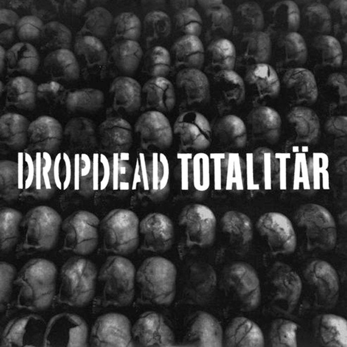 "DROPDEAD / TOTALITÄR split 7"" EP"