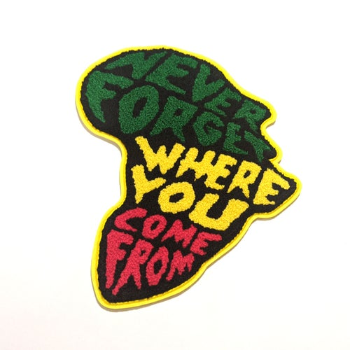 "Image of ""Never Forget Where You Come From"" Chenille Jumbo Patch"