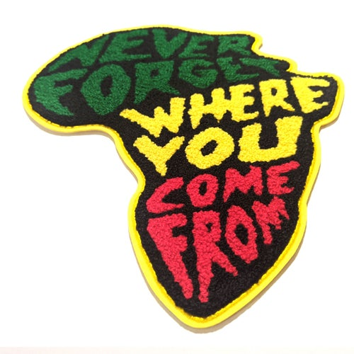 """Image of """"Never Forget Where You Come From"""" Chenille Jumbo Patch"""