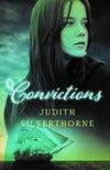 YA - Convictions (by Judith Silverthorne)