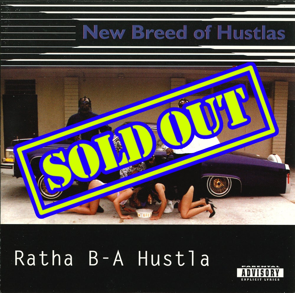 Image of New Breed Of Hustlas -  Ratha B-A Hustla