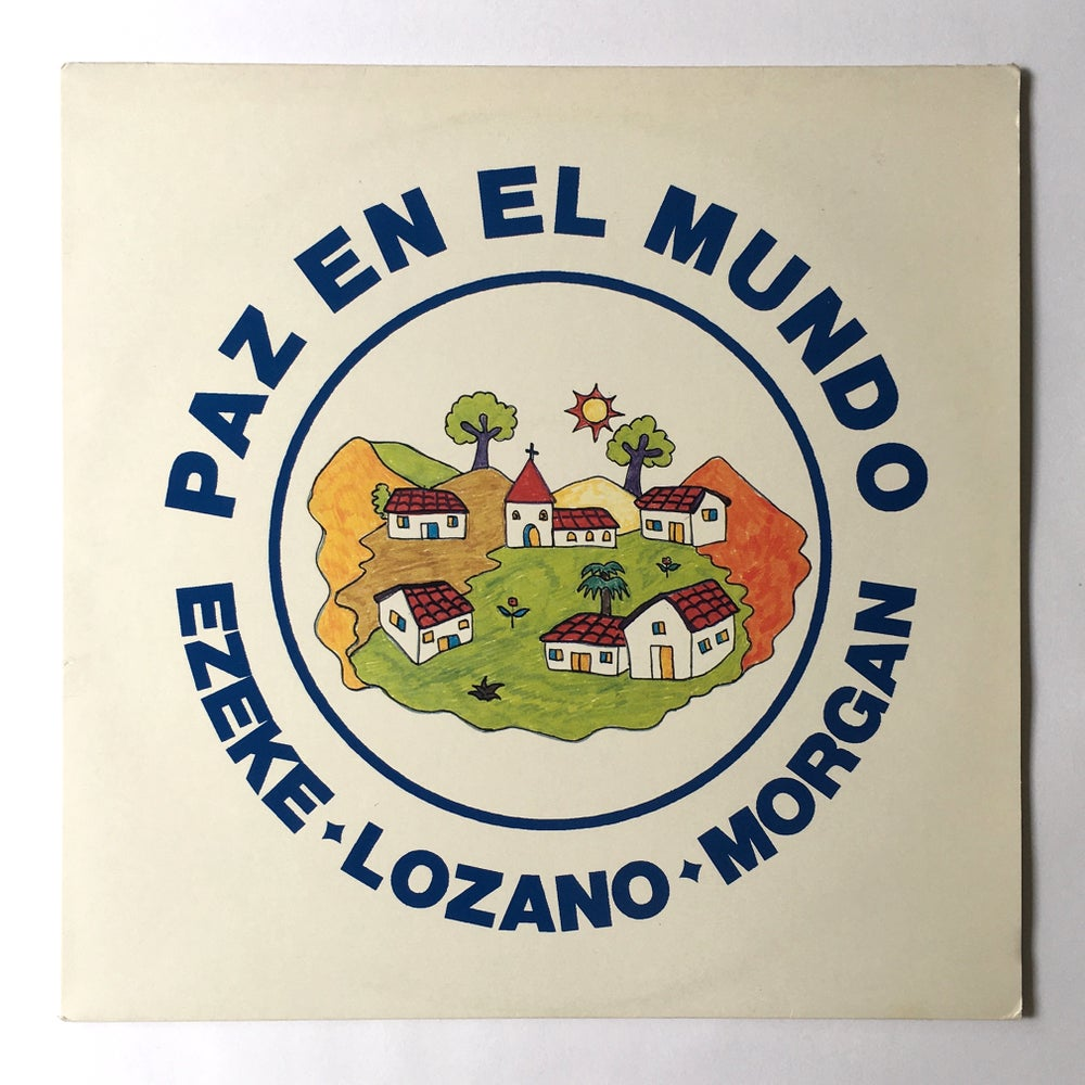 Image of EZEKE/ LOZANO/MORGAN - PAZ AN EL MUND0 12""